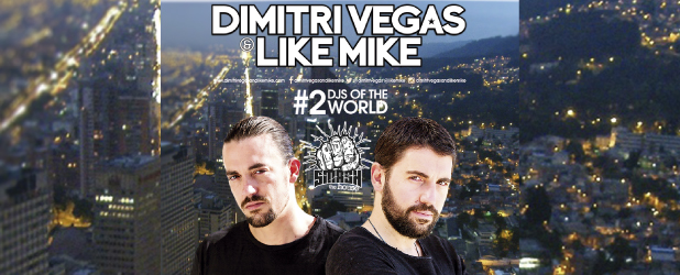 Dimitri Vegas & Like Mike.